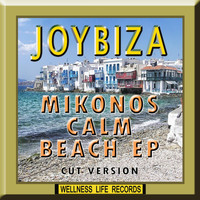 Joybiza - Mikonos Calm Beach EP (Cut Version)