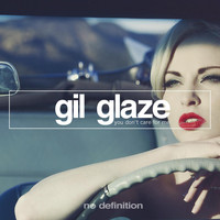 Gil Glaze - You Don't Care for Me