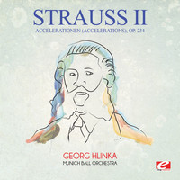 Johann Strauss II - Strauss: Accelerationen (Accelerations), Op. 234 (Digitally Remastered)