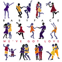 Babyface - We've Got Love