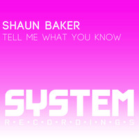 Shaun Baker - Tell Me What You Know