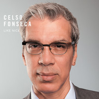 Celso Fonseca - Like Nice