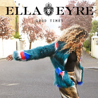 Ella Eyre - Good Times