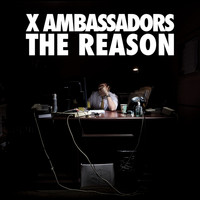 X Ambassadors - The Reason EP