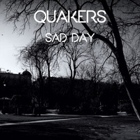 Quakers - Sad Day