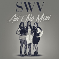 SWV - Ain't No Man - Single