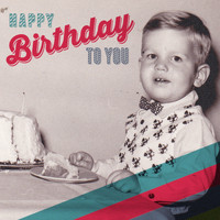 Happy Birthday to You - Happy Birthday to You