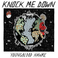 Youngblood Hawke - Knock Me Down - Single