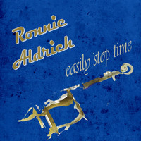 Ronnie Aldrich - Easily Stop Time