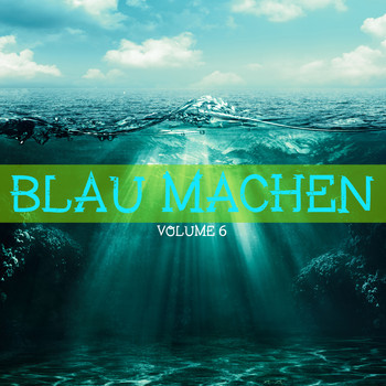 Various Artists - Blau machen, Vol. 6