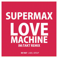 Supermax - Love Machine (im:Takt Remixes)