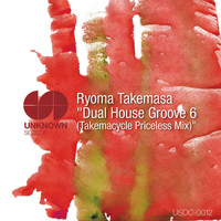 Ryoma Takemasa - Dual House Groove 6(Takemacycle Priceless Mix)