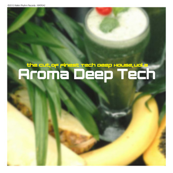 Various Artists - Aroma Deep Tech, Vol. 3 - The Cut of Finest Tech Deep House (Explicit)