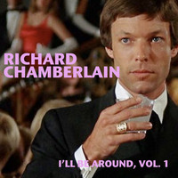 Richard Chamberlain - I'll Be Around, Vol. 1