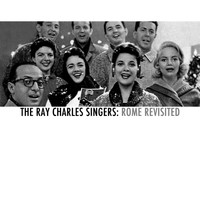 Ray Charles Singers - Rome Revisited