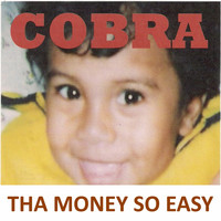 Cobra - Tha Money so Easy