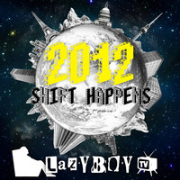 Lazyboy - 2012 Shift Happens