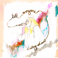 Catey Shaw - Tell Everyone