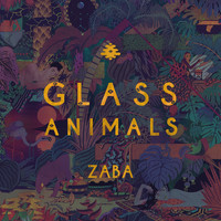 Glass Animals - ZABA (Deluxe [Explicit])