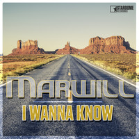 Marwill - I Wanna Know