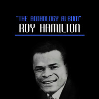 Roy Hamilton - The Anthology Album