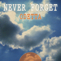 Odetta - Never Forget