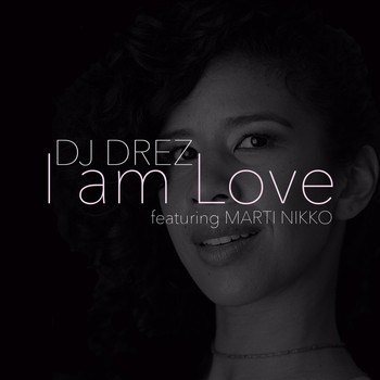 DJ Drez - I Am Love