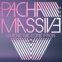 Pacha Massive - Where We Come From
