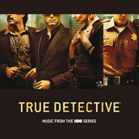 Various Artists - True Detective (Music From The HBO Series)