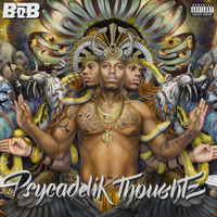 B.o.B - Psycadelik Thoughtz (Explicit)