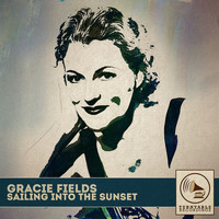 Gracie Fields - Sailing into the Sunset