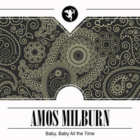 Amos Milburn - Baby, Baby All the Time
