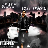 Drake - Lost Tracks (Explicit)