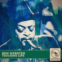 Ben Webster - Touching Lips