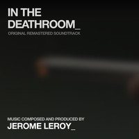 Jerome Leroy - In the Deathroom (Original Remastered Soundtrack)