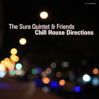 The Sura Quintet - The Sura Quintet & Friends Chill House Direction