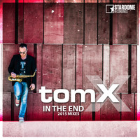 tomX - In the End (2015 Mixes)