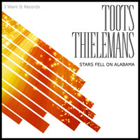 Toots Thielemans - Stars Fell on Alabama