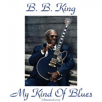 B. B. King - My Kind of Blues
