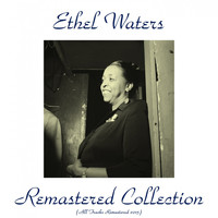 Ethel Waters - Ethel Waters Remastered Collection