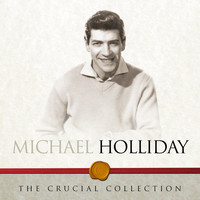 Michael Holliday - The Crucial Collection