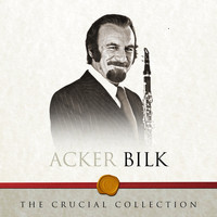 Acker Bilk - The Crucial Collection