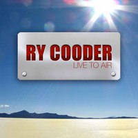 Ry Cooder - Live to Air
