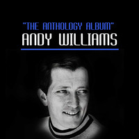 Andy Williams - The Anthology Album