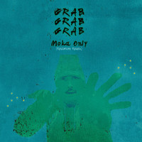 Moka Only - Grab Grab Grab (Religion Remix)