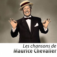 Maurice Chevalier - Les chansons de Maurice Chevalier