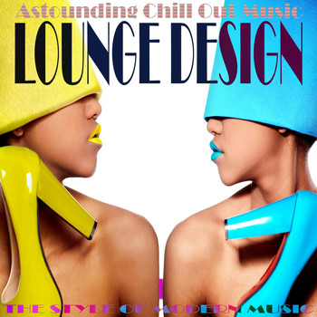 Various Artists - Lounge Design, The Style Of Modern Music Vol. 1