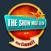 Ray Conniff - THE SHOW MUST GO ON with Ray Conniff, Vol. 01