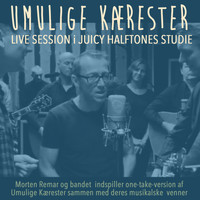 Morten Remar - Umulige Kærester (Live Session Juicy Halftones Studie)