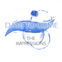 The Impressions - Days To Come